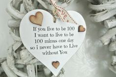 If You Live To Be 100 Heart - Divine Shabby Chic