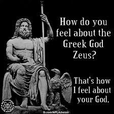 how do you feel about zeus atheist meme Atheist Meme, Dark Humour Memes, Anti Religion, Religion Memes, Just Believe, Question Everything, Do You Feel, That Way, Christianity