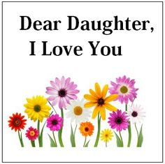I love my daughter Elisabeth. Mother Daughter Quotes, I Love My Daughter, My Beautiful Daughter, Love My Kids, Love You, My Love, Daughter Sayings, Three Daughters, Beautiful Kids