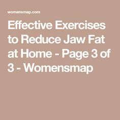 Effective Exercises to Reduce Jaw Fat at Home - Page 3 of 3 - Womensmap