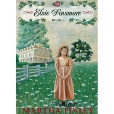 Elsie Dinsmore (Book 1 in the Original Elsie Classics series)(Library Edition)