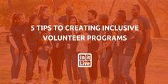 5 Tips To Creating Inclusive Volunteer Programs