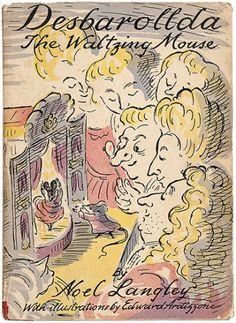 Noel Langley, Desbarollda the Waltzing Mouse, London: Lindsay Drummond, 1947. Jacket and illustrations by Edward Ardizzone.