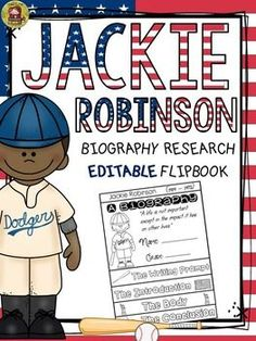 Make research on Jackie Robinson interesting and fun with this EDITABLE flipbook organizer.  https://www.teacherspayteachers.com/Product/BLACK-HISTORY-BIOGRAPHY-JACKIE-ROBINSON-2370774
