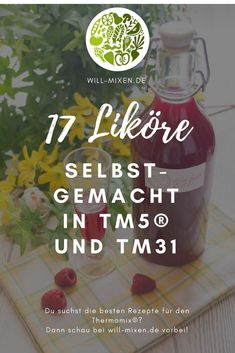 Entdecke die 17 besten Liköre aus dem Thermomix®️ bei will-mixen.de #thermomix #will-mixen