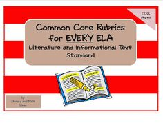 ALL Grade Levels At This Link!  Common Core Rubrics for EVERY ELA Literature and Informational Text Standard.  Click the image for more information.