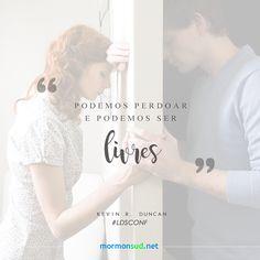 Quando nós perdoamos, nos tornamos livres! Acesse: http://mormonsud.net