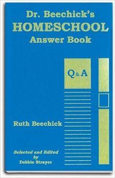 Dr. Beechick's Homeschool Answer Book: Ruth Beechick, Debbie Strayer: 9780940319127: Amazon.com: Books