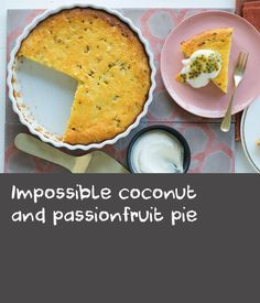 Impossible coconut and passionfruit pie | Apparently, this pie is named as such because it is almost impossible to mess up… my kind of recipe! As it bakes, two distinct layers form with creamy, custardy base under a moist coconut topping. You can serve it warm, but I prefer it slightly chilled, making for a great do-ahead dessert.