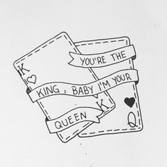 You're the king, baby i'm your queen. Cards king and queen. Dibujos. Drawings