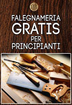 Nozioni, tutorial e approfondimenti di Falegnameria GRATIS *Il Wood Blogger*