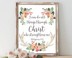 I can do all things, Philippians 4 13, through Christ, Bible verse, who…