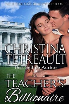 The Teacher's Billionaire (The Sherbrookes of Newport Book 1) by Christina Tetreault http://www.amazon.com/dp/B007M8VCCS/ref=cm_sw_r_pi_dp_-4aTvb1YGX0TH