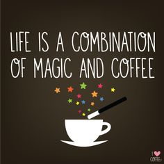 """""""Life is a combination of magic and coffee.""""   Who doesn't love coffee?   Quotes"""