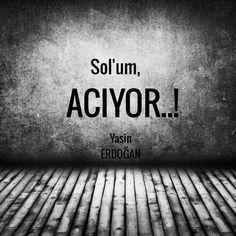 Sol'um acıyor..!   - Yasin Erdoğan  #sözler #anlamlısözler #güzelsözler #manalısözler #özlüsözler #alıntı #alıntılar #alıntıdır #alıntısözler #şiir #edebiyat