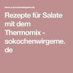 Rezepte für Salate mit dem Thermomix - sokochenwirgerne.de