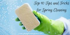 Top 10 Tips and Tricks for Spring Cleaning