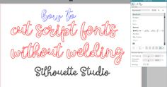Trick to Cutting Script Fonts Without Welding