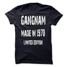 Gang Nam 1970 - #tshirt pillow #crewneck sweatshirt. BUY NOW => https://www.sunfrog.com/States/Gang-Nam-1970.html?68278
