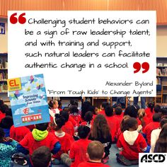 In the summer issue of Educational Leadership, Alexander Byland shares his thoughts on challenging student behaviors and how it can lead to authentic change in a school.