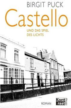 Puck, Birgit: Castello und das Spiel des Lichts - Kontrast Verlag