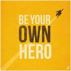 """Be Your Own Hero"" www.Phantomkay.com   Flickr: partage de photos!"