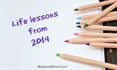 As I embark on the fresh, unmarked territory of 2015, I hold 5 lessons close to my heart. Here are the biggest lessons I learned from 2014.