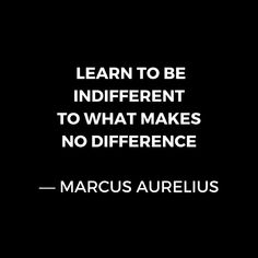 'Stoic Wisdom Quotes - Marcus Aurelius Meditations - Learn to be indifferent to what makes no difference' Canvas Print by IdeasForArtists Edgy Quotes, Wise Quotes, Funny Quotes, Inspirational Quotes, Daily Quotes, Philosophical Quotes, Insightful Quotes, Indifference Quotes, Marcus Aurelius Meditations