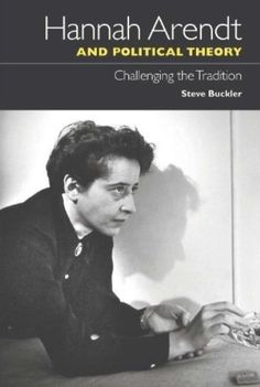 Book Review: Hannah Arendt and Political Theory: Challenging Tradition   LSE Review of Books