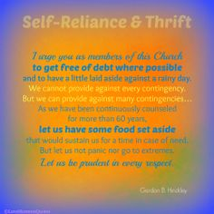 """#SelfReliance - """"We cannot provide against every contingency. But we can provide against many contingencies… As we have been continuously counseled for more than 60 years, let us have some food set aside that would sustain us for a time in case of need. But let us not panic nor go to extremes. Let us be prudent in every respect."""" [Gordon B. Hinckley, """"The Times in Which We Live,"""" October 2001.]"""