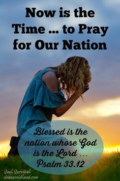 Now is the Time to Pray for Our Nation!