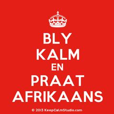 Bly Kalm en Praat Afrikaans - Keep Calm and Speak Afrikaans