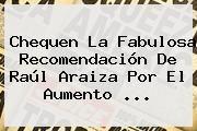 http://tecnoautos.com/wp-content/uploads/imagenes/tendencias/thumbs/chequen-la-fabulosa-recomendacion-de-raul-araiza-por-el-aumento.jpg Raul Araiza. Chequen la fabulosa recomendación de Raúl Araiza por el aumento ..., Enlaces, Imágenes, Videos y Tweets - http://tecnoautos.com/actualidad/raul-araiza-chequen-la-fabulosa-recomendacion-de-raul-araiza-por-el-aumento/