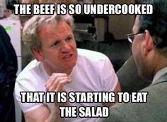 gordon ramsay funny quotes about food | Gordon Ramsay knows his Beef.