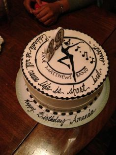 My 29th Birthday cake specially designed for me.   Dave Matthews Band cake.  Love DMB!