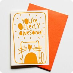 Otterly Awesome Greeting Card by tee and toast, the perfect gift for Explore more unique gifts in our curated marketplace. Im Thinking About You, Get Well Wishes, Colored Envelopes, Cool Cards, First Love, Congratulations, Unique Gifts, Stationery, Greeting Cards