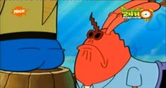 "When Mr. Krabs sniffed this booty. | 36 Times ""Spongebob"" Made Absolutely No Sense At All"