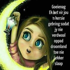 Afrikaanse Quotes, Good Night Blessings, Goeie Nag, Good Night Quotes, Sleep Tight, Good Morning, Amen, Bible, Good Evening Wishes