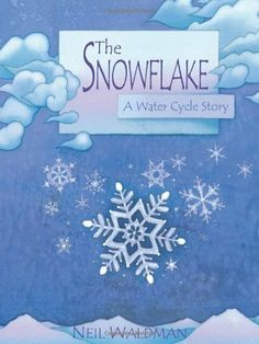 The Snowflake : A Water Cycle Story by Neil Waldman, http://www.amazon.com/dp/0761323473/ref=cm_sw_r_pi_dp_mH3aqb0K5469N