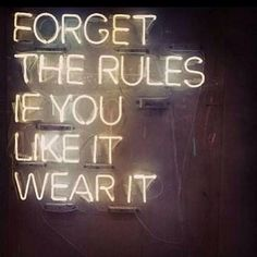 Forget the rules. #Quote