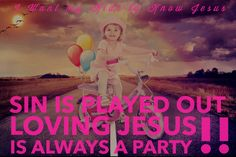 Loving Jesus is a party