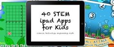40 STEM iPad Apps for Kids (Science, Technology, Engineering, Math) « Imagination Soup | Fun Learning and Play Activities for Kids | iPad Recommended Educational App Lists | Scoop.it