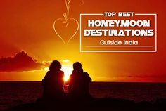 Find A list of Top Best #HoneymoonDestinations outside India. Plan & Book your Romantic Honeymoon in your budget with Paras Holidays.  #topdestinations  #honeymoontours  #parasholidays