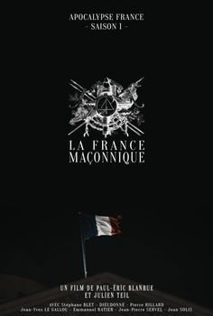 La France maçonnique, un film exceptionnel sur la Franc-maçonnerie française