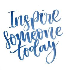 Lettering, mondays, modern calligraphy, typography, brush lettering, inspire someone today