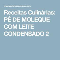 Receitas Culinárias: PÉ DE MOLEQUE COM LEITE CONDENSADO 2