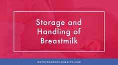 Storage and Handling of Breastmilk
