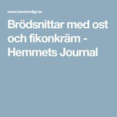Brödsnittar med ost och fikonkräm - Hemmets Journal