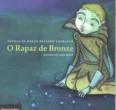 Sophia de Mello Breyner Andresen (writer) & Fedra Santos (illustrator) - O Rapaz de Bronze (The Bronze Boy) (portuguese book)