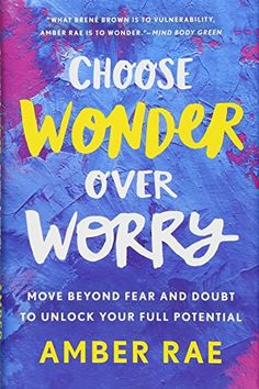 Choose Wonder Over Worry: Move Beyond Fear and Doubt to U... https://www.amazon.com/dp/1250175259/ref=cm_sw_r_pi_dp_U_x_6RKyBb198DBA4 Amber Rae, Book Lists, Reading Lists, Self Help, Books You Should Read, Books To Read, Good Books, New Books, Page Turner